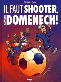 Mickay et  Juga - Il faut shooter, Raymond Domenech !.
