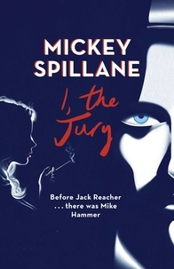 Mickey Spillane - I, The Jury.