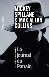 Mickey Spillane et Max Allan Collins - Le journal du Parrain - Une enquête de Mike Hammer.