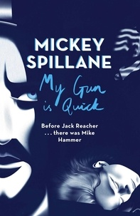 Mickey Spillane - My Gun is Quick.