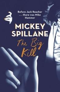 Mickey Spillane - The Big Kill.