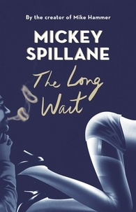 Mickey Spillane - The Long Wait.