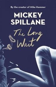 Mickey Spillane - The Long Wait.