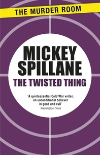 Mickey Spillane - The Twisted Thing.