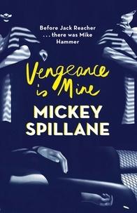 Mickey Spillane - Vengeance is Mine.