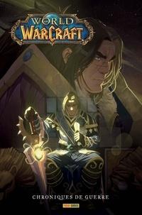 Micky Neilson et Alex Horley - World of Warcraft - Chroniques de guerre.