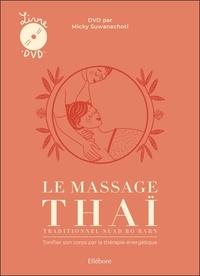 Micky Suwanachoti - Le massage thaï traditionnel Nuad Bo'Rarn - Tonifier son corps par la thérapie énergétique. 1 DVD