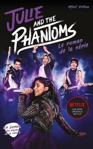 Micol Ostow - Julie and the Phantoms - Le roman de la série.
