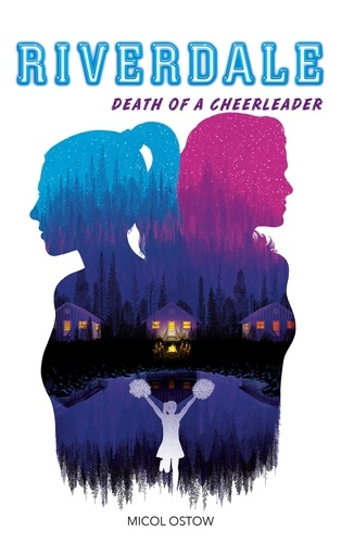 Riverdale - Death of a cheerleader