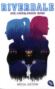 Micol Ostow - Riverdale  : Der Cheerleader-Mord.
