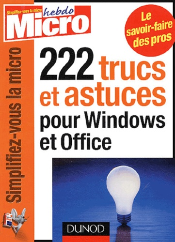 Micro Hebdo - 222 trucs et astuces pour Windows et Office.
