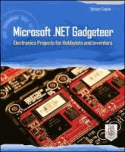 Microsoft .NET Gadgeteer - Electronics Projects for Hobbyists and Inventors.