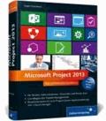 Microsoft Project 2013 - Das umfassende Handbuch.