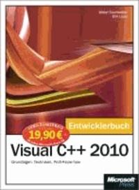 Microsoft Visual C++ 2010 - Das Entwicklerbuch - Jubiläumsausgabe - Grundlagen, Techniken, Profi-Know-how.