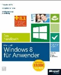 Microsoft Windows 8 für Anwender - Das Handbuch - Sonderausgabe - Insider-Wissen-praxisnahundkompetent.