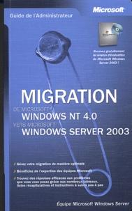 Microsoft Windows Server - Migration de Windows NT 4.0 vers Window Server 2003..