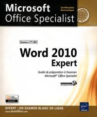 Word 2010 Expert- Guide de préparation à l'examen Microsoft Office Specialist n° 77-887 -  Microsoft |