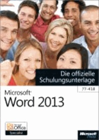 Microsoft Word 2013 - Die offizielle Schulungsunterlage (77-418).