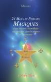 Midaho - 24 mots et phrases magiques Sons et lumière - Pour retrouver le bonheur au quotidien dans le respect et l'harmonie.