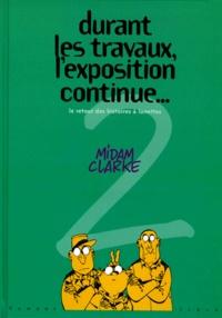 Midam et  Clarke - Durant les travaux, l'expo continue Tome 2 : Le retour des histoires à lunettes.