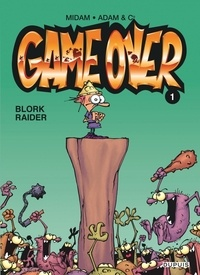Midam et  Thiriet - Game Over Tome 1 : Blork Raider.