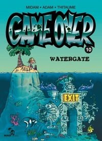 Midam et  Adam - Game Over Tome 10 : Watergate.