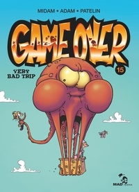 Midam et  Adam - Game Over Tome 15 : Very bad trip.