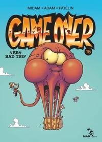 Midam et  Adam - Game Over Tome 15 : Very bad trip.