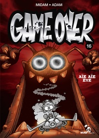 Midam et  Adam - Game Over Tome 16 : Aïe aïe eye.