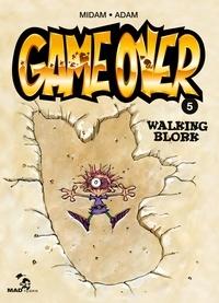Midam et  Adam - Game Over Tome 5 : Walking Blork.