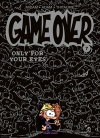 Midam et  Adam - Game Over Tome 7 : Only for your Eyes.