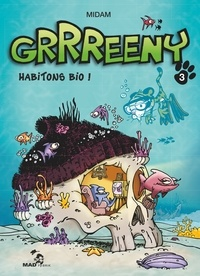 Midam - Grrreeny Tome 3 : Habitons bio !.