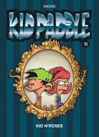 Midam et  Patelin - Kid Paddle Tome 16 : Kid N'Roses.