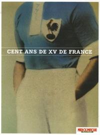 Midi Olympique - Cent ans de XV de France.