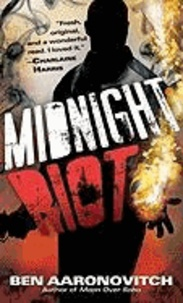 Midnight Riot.
