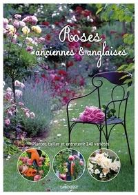 Roses anciennes & anglaises - Planter, taillet et entretenir 240 variétés.pdf