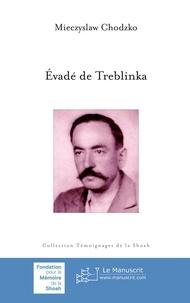 Télécharger ebook gratuit epub Évadé de Treblinka  par Mieczyslaw Chodzko