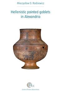 Mieczystaw d. Rodziewicz - Hellenistic painted goblets from Alexandria.