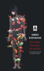 Mieko Kawakami - De toutes les nuits, les amants.