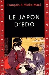 Mieko Macé et François Macé - Le Japon d'Edo.