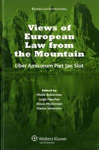Mielle K. Bulterman et Leigh Hancher - Views of European Law Fron the Mountain - Liber Amicorum for Piet Jan Slot.