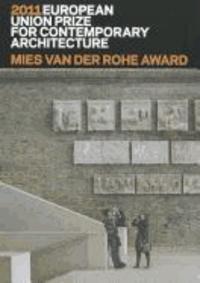 Mies Van der Rohe Award 2011 - European Union Prize for Contemporary Architecture.