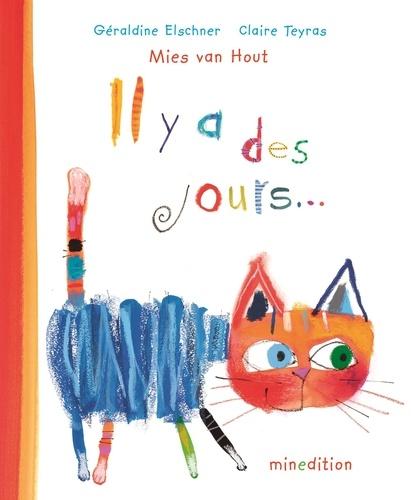 Mies Van Hout et Géraldine Elschner - Il y a des jours....