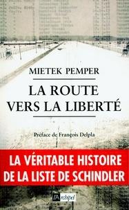 Mietek Pemper - La route vers la liberté.