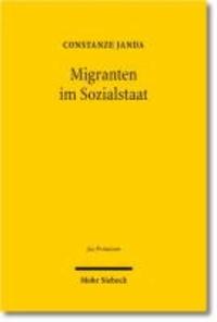 Migranten im Sozialstaat - Sozial- und Migrationsrecht zwischen Kollisionsnormen und Gleichbehandlungsansprüchen.
