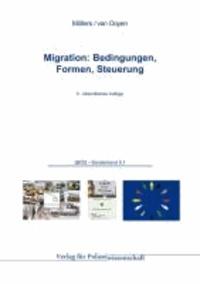 Migration: Bedingungen, Formen, Steuerung.