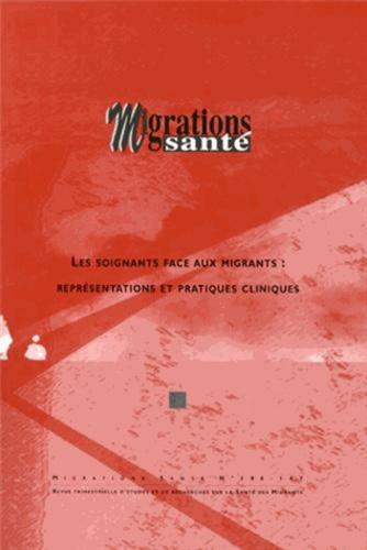 Migrations Santé N° 146-147 Les soignants face aux migrants : représentations et pratiques cliniques - Marguerite Cognet,Priscille Sauvegrain