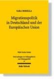 Migrationspolitik in Deutschland und der Europäischen Union - Eine konstitutionenökonomische Analyse der Wanderung von Arbeitskräften.