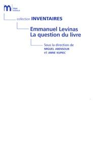 Miguel Abensour et Michaël Levinas - Emmanuel Levinas : La question du livre.