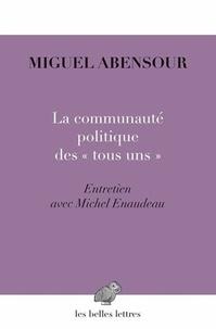 """Miguel Abensour - La communauté politique des """"tous uns"""" - Désir de liberté, désir d'utopie."""